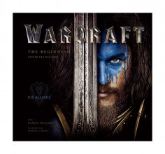 Warcraft: The Beginning Book Hinter den Kulissen *German Version
