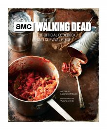 Walking Dead Cookbook The Official Cookbook and Survival Guide